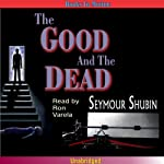The Good and the Dead | Seymor Shubin
