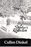 A Shadow's Reflection, Cullen Dinkel, 0977238903