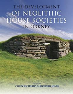 The Development Of Neolithic House Societies In Orkney Investigations Bay Firth