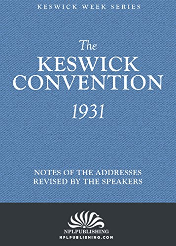 the-keswick-convention-1931-notes-and-addresses-revised-by-the-speakers-the-keswick-week