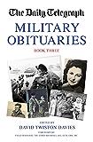 Military Obituaries Book Three: 3 (The Daily Telegraph)