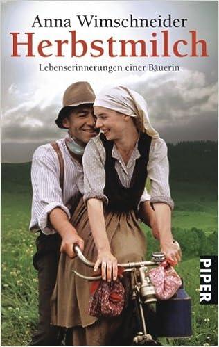 Herbstmilch Lebenserinnerungen Einer Bauerin Amazon De Anna