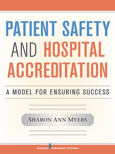 Patient Safety and Hospital Accreditation: A Model for Ensuring Success Pdf