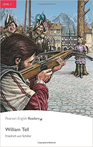 Level 1: William Tell (Pearson English Graded Readers) by Friedrich von Schiller (2011-02-24)