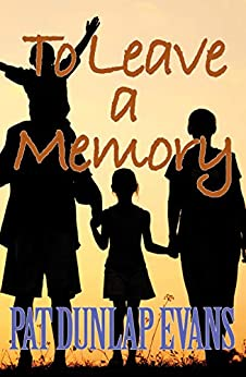 To Leave a Memory: A Warm Coming Together by [Evans, Pat Dunlap]