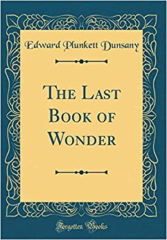 The Last Book of Wonder (Classic Reprint)