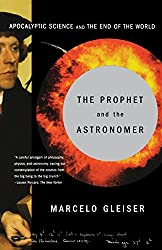 The Prophet and the Astronomer: Apocalyptic Science and the End of the World