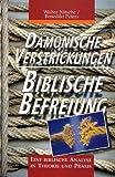 Dämonische Verstrickungen - Biblische Befreiung