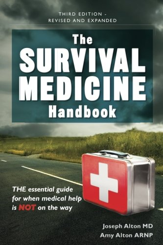 The Survival Medicine Handbook: THE essential guide for when medical help is NOT on the way by Doom and Bloom, LLC
