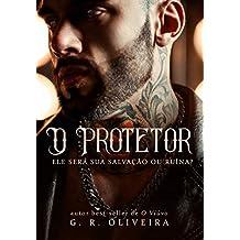 O Protetor: ele será sua salvação ou ruína