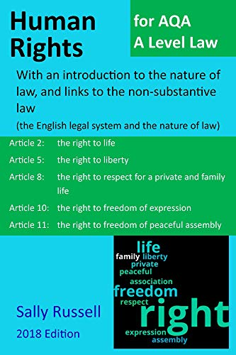 Human Rights for AQA A Level Law: with an introduction to the nature of law, and links to the non-substantive law