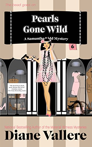 Pearls Gone Wild: A Samantha Kidd Mystery (Style and Error Mysteries Book 6)