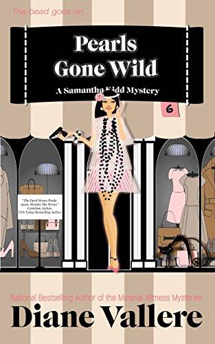 Pearls Gone Wild: A Samantha Kidd Cozy Mystery (Samantha Kidd Mysteries Book 6)