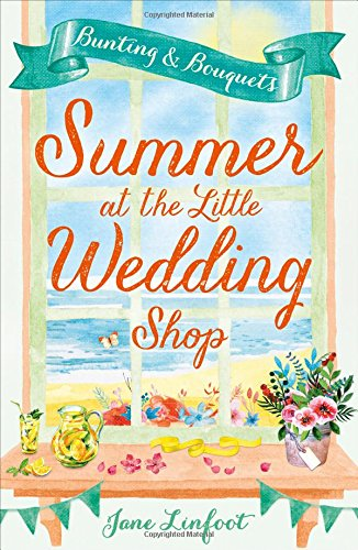 Summer at the Little Wedding Shop: The Hottest New Release of Summer 2017 - Perfect for the Beach! (The Little Wedding Shop by the Sea) (The Wedding Shop)