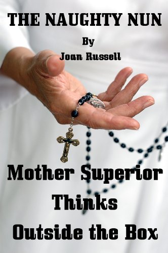 The Naughty Nun: Mother Superior Thinks Outside The Box - Homoerotic Foursome (The Naught Nun Book (Superior Nun)
