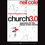 Church 3.0: Upgrades for the Future of the Church: Jossey-Bass Leadership Network Series | Neil Cole