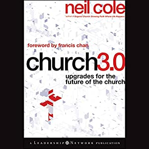 Church 3.0: Upgrades for the Future of the Church Hörbuch