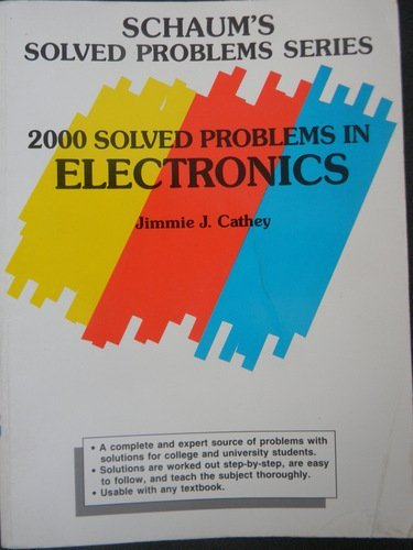 2000 Solved Problems in Electronics (Schaum's Solved Problems Series)