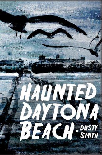 Haunted Daytona Beach (Haunted America) (Daytona Boot)