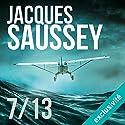 7 / 13 (Daniel Magne & Lisa Heslin 7) | Livre audio Auteur(s) : Jacques Saussey Narrateur(s) : François Tavares