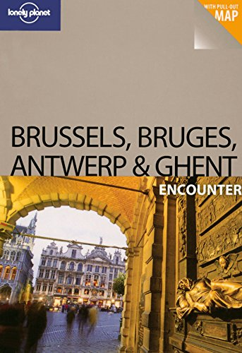 Lonely Planet Brussels, Bruges, Antwerp & Ghent Encounter [With Pull-Out Map]