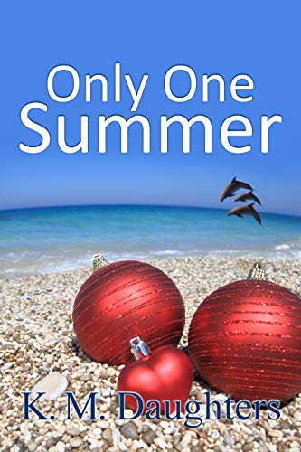 Only One Summer (Sisters of the Legend Book 2)