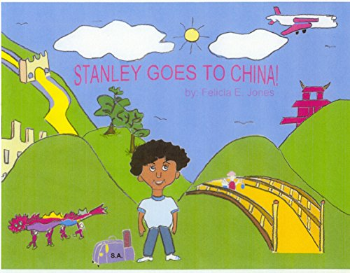 Stanley Goes To China (Stanley and Mie Li's Adventures in China Book ()