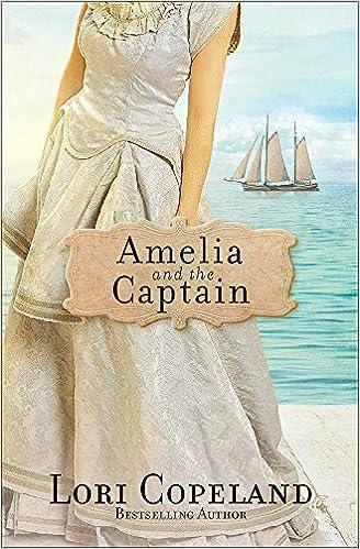 Amelia And The Captain Sisters Of Mercy Flats Lori Copeland 9780736956574 Amazon Books
