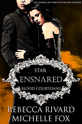 Ensnared: A Vampire Blood Courtesans Romance by [Rivard, Rebecca, Fox, Michelle]