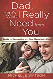 What a Daughter Really Wants from Her Dad, Michelle Watson, 0736958401