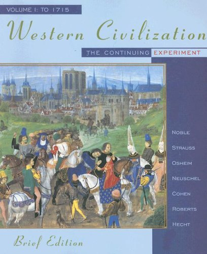 Western Civilization: The Continuing Experiment, Volume I: To 1715, Brief Edition (Western Civilization to 1715)