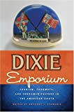 img - for Dixie Emporium: Tourism, Foodways, and Consumer Culture in the American South book / textbook / text book