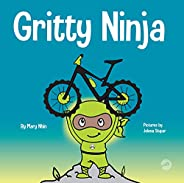 Gritty Ninja: A Children's Book About Dealing with Frustration and Developing Perseverance