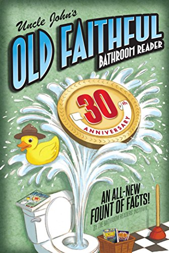 Uncle John's OLD FAITHFUL 30th Anniversary Bathroom Reader (Uncle John's Bathroom Reader) ()