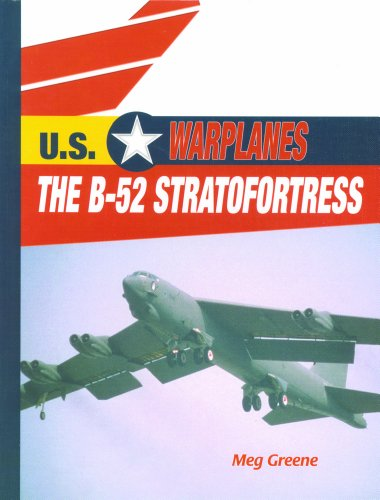 The B-52 Stratofortress (U.S. Warplanes) (Us Warplanes)