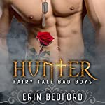Hunter: Fairy Tale Bad Boys, Book 1 | Erin Bedford