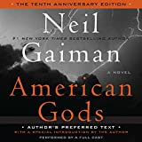 American Gods: The Tenth Anniversary Edition (A Full Cast Production) (audio edition)