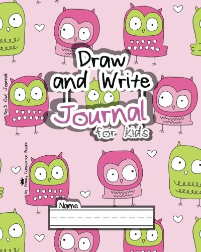 Download Draw and Write Journal for Kids: No.3 Owl Journal (Draw and Write Journal Notebooks) pdf