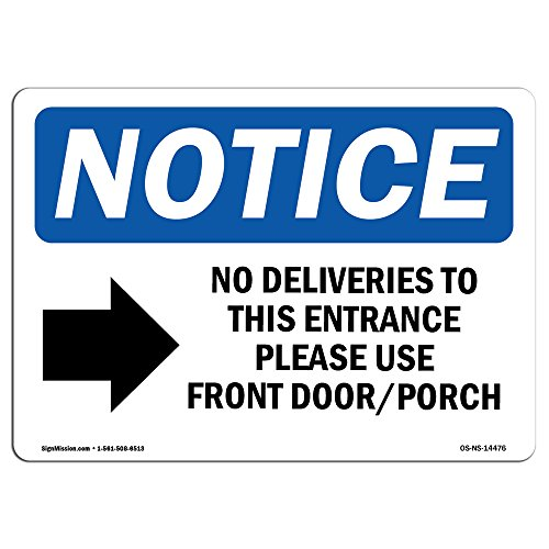 OSHA Notice Sign - No Deliveries to This Entrance Sign with Symbol | Choose from: Aluminum, Rigid Plastic or Vinyl Label Decal | Protect Your Business, Construction Site | Made in The USA from SignMission