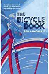 The Bicycle Book by Bella Bathurst (2012-04-26) Paperback