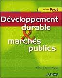 Développement durable et marchés publics de Olivier Frot,Corinne Lepage (Préface) ( 3 avril 2008 )