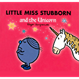 Little Miss Stubborn and the Unicorn (Mr. Men and Little Miss Book 26)