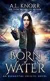 Born of Water: A Mermaid Fantasy and Elemental Origins Novel (The Elemental Origins Series Book 1)