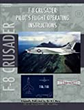 Vought F-8U Crusader Pilot's Flight Operating Manual, United States Navy, 1430312076