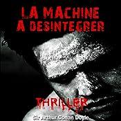 La machine à désintégrer (Les exploits du professeur Challenger 4)   Arthur Conan Doyle