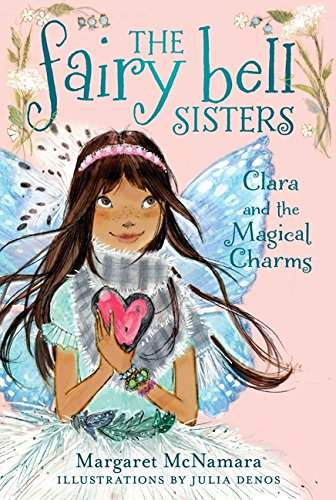 Clara and the Magical Charms (Fairy Bell Sisters)