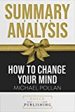Summary of How to Change Your Mind by Michael Pollan   Summary & Analysis