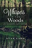 Whispers In The Woods: An Invitation To Experience The Wonder Of God's Creation