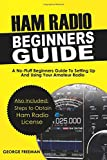 Ham Radio Beginners Guide: A No-Fluff Beginner's Guide To Setting Up And Using