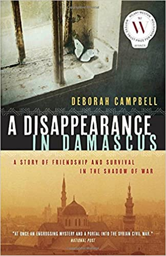 A Story of Friendship and Survival in the Shadow of War A Disappearance in Damascus